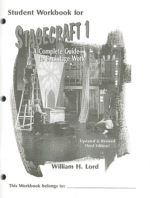 Stagecraft 1: A Complete Guide to Backstage Work - Lord, William H