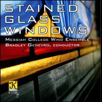 Stained Glass Windows - Brass Cross; Messiah College Wind Ensemble; Todd Goranson (sax); Tromba Mundi; Bradley Genevro (conductor)