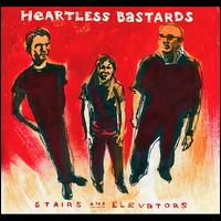 Stairs and Elevators - Heartless Bastards