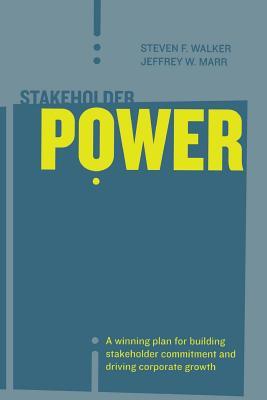 Stakeholder Power - Walker, Steven F, and Marr, Jeffrey W