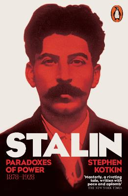 Stalin: Paradoxes of Power, 1878-1928 v. 1: Paradoxes of Power, 1878-1928 - Kotkin, Stephen