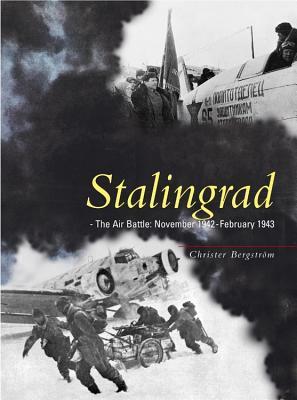 Stalingrad: The Air Battle: 1942 Through January 1943 - Bergstrom, Christer