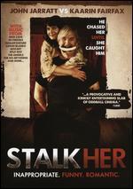 StalkHer - John Jarratt; Kaarin Fairfax