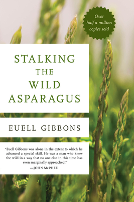 Stalking the Wild Asparagus - Gibbons, Euell