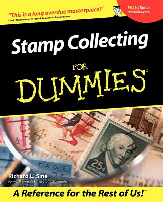 Stamp Collecting for Dummies - Sine, Richard L