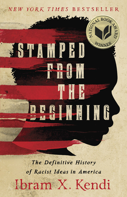 Stamped from the Beginning - Kendi, Ibram X., Dr.
