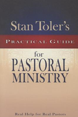 Stan Toler's Practical Guide to Pastoral Ministry - Toler, Stan