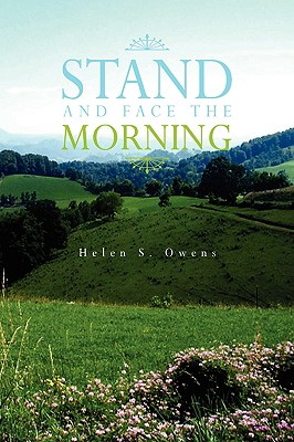 Stand and Face the Morning - Owens, Helen S