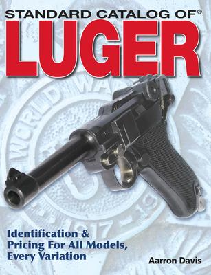 Standard Catalog of Luger - Davis, Aarron