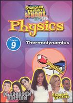 Standard Deviants School: Physics, Program 9 - Thermodynamics