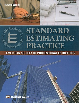 Standard Estimating Practice: American Society of Professional Estimators - Chipman, Les, and Jurgensen, Jeff, and Murphree, Ron