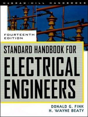 Standard Handbook for Electrical Engineers - Fink, Donald G, and Beaty, H Wayne, and Beaty, Wayne