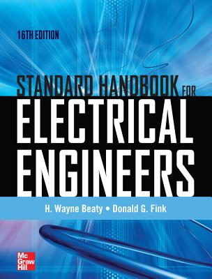 Standard Handbook for Electrical Engineers - Beaty, H Wayne