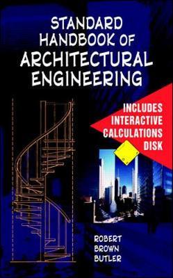 Standard Handbook of Architectural Engineering - Butler, Robert Brown