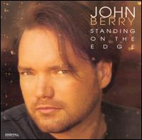 Standing on the Edge - John Berry