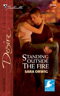 Standing Outside the Fire: Stallion Pass: Texas Knights - Orwig, Sara