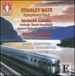 Stanley Bate, Richard Arnell, Erik Chisholm: Orchestral Works