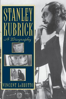 Stanley Kubrick: A Biography - LoBrutto, Vincent