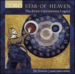 Star of Heaven: The Eton Choirbook Legacy