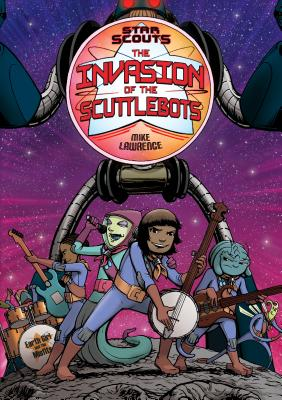 Star Scouts: The Invasion of the Scuttlebots - Lawrence, Mike