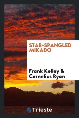 Star-Spangled Mikado - Kelley, Frank