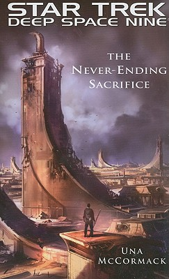 Star Trek: Deep Space Nine: The Never Ending Sacrifice - McCormack, Una