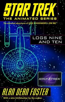 Star Trek Logs Nine and Ten - Foster, Alan Dean