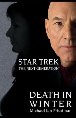 Star Trek: The Next Generation: Death in Winter - Friedman, Michael Jan