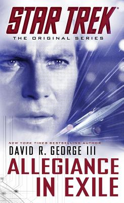 Star Trek: The Original Series: Allegiance in Exile - George, David R., III