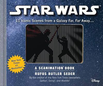 Star Wars: A Scanimation Book: Iconic Scenes from a Galaxy Far, Far Away... - Seder, Rufus Butler