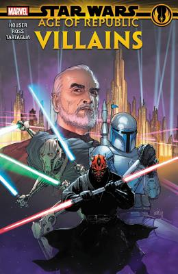 Star Wars: Age of the Republic - Villains - Houser, Jody (Text by)