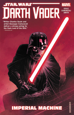 Star Wars: Darth Vader: Dark Lord of the Sith Vol. 1: Imperial Machine - Soule, Charles (Text by)