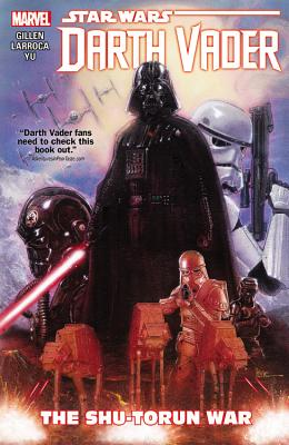 Star Wars: Darth Vader, Volume 3: The Shu-Torun War - Gillen, Kieron (Text by)
