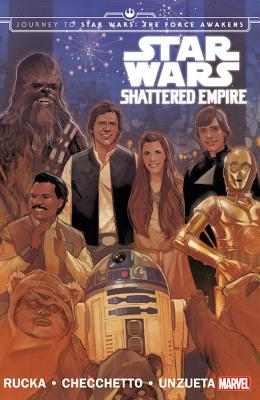 Star Wars: Journey to Star Wars: The Force Awakens: Shattered Empire - Rucka, Greg (Text by)