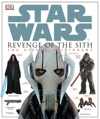 Star Wars Revenge of the Sith: The Visual Dictionary - Luceno, James, and DK Publishing, and Luceno, Jim