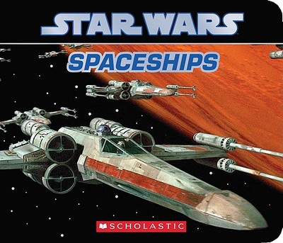 Star Wars: Spaceships - Scholastic, and Various