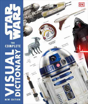 Star Wars the Complete Visual Dictionary New Edition - Hidalgo, Pablo, and Reynolds, David