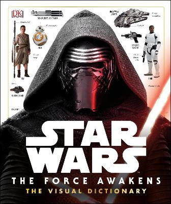 Star Wars: the Force Awakens Visual Dictionary - DK