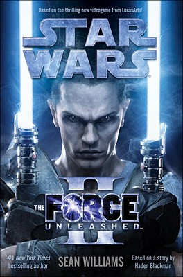 Star Wars: The Force Unleashed II - Williams, Sean, and Blackman, Haden (Contributions by)