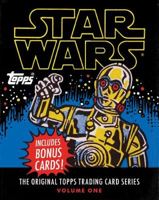 Star Wars: The Original Topps Trading Card Series, Volume One - Topps Company, The, and Lucasfilm Ltd, and Gerani, Gary