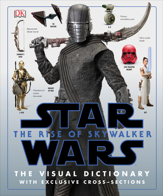 Star Wars the Rise of Skywalker the Visual Dictionary: With Exclusive Cross-Sections - Hidalgo, Pablo, and Terrio, Chris (Foreword by)