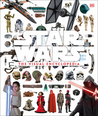 Star Wars: The Visual Encyclopedia - Bray, Adam, and Horton, Cole, and Barr, Tricia