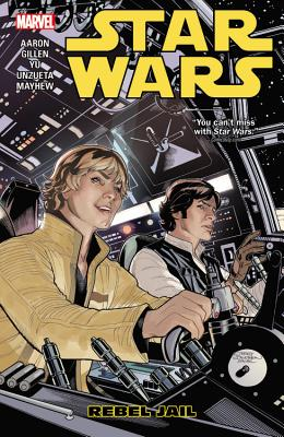 Star Wars, Volume 3: Rebel Jail - Aaron, Jason (Text by)