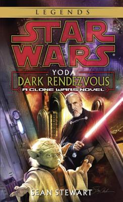 Star Wars: Yoda: Dark Rendezvous: A Clone Wars Novel - Stewart, Sean