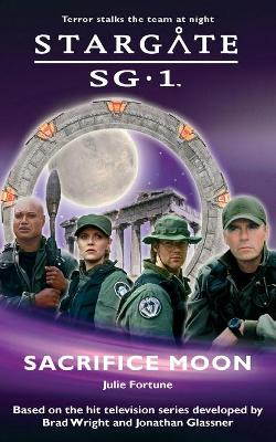 Stargate SG-1: Sacrifice Moon - Fortune, Julie