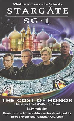 Stargate SG1: The Cost of Honor: book 2 - Malcolm, Sally
