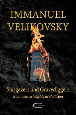 Stargazers and Gravediggers - Velikovsky, Immanuel