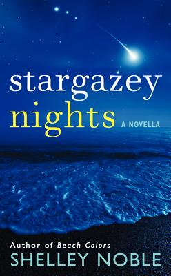 Stargazey Nights: A Novella - Noble, Shelley