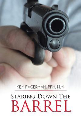 Staring Down the Barrel - Fagerman Rph M M, Ken