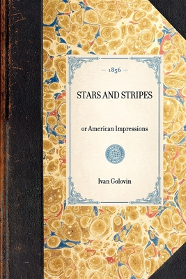 Stars and Stripes: Or American Impressions - Golovin, Ivan